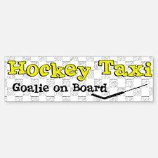 Hockey Taxi Goalie on Board Bumper Bumper Bumper Sticker