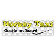 Hockey Taxi Goalie on Board Bumper Bumper Sticker
