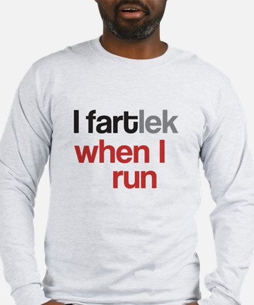 Funny I FARTlek © Long Sleeve T-Shirt