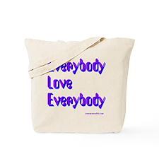 Everybody Love Everybody Tote Bag