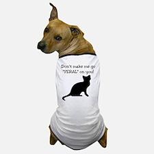 "Go ""FERAL"" Dog/Cat T-Shirt"