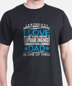 There Arent Many Thing Love Being Software T-Shirt