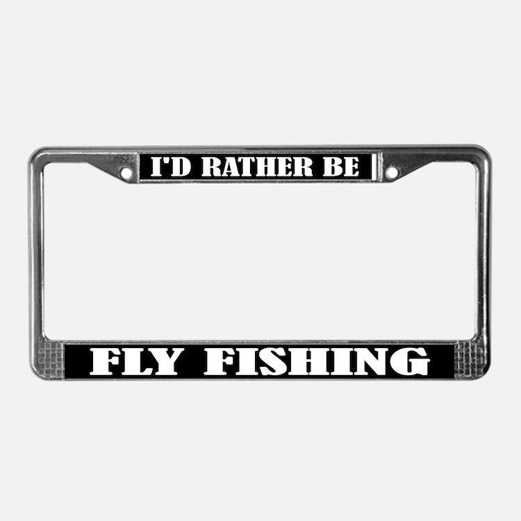 I'd Rather Be Fly Fishing License Frame