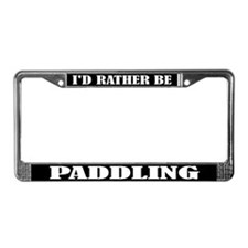 Rather Be Paddling License Plate Frame