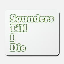 ..'Till I Die Mousepad