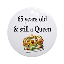 65 YR OLD QUEEN Ornament (Round)