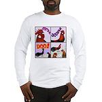 Cocka-Doodle-Doo Long Sleeve T-Shirt