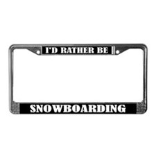 I'd Rather Be Snowboarding License Frame