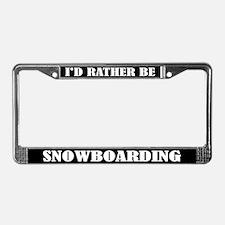 I'd Rather Be Snowboarding License Frame