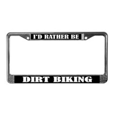 I'd Rather Be Dirt Biking License Plate Frame