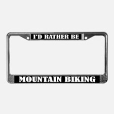 I'd Rather Be Mountain Biking License Frame