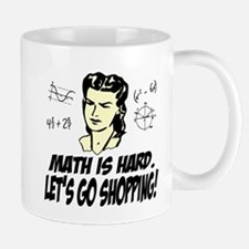 Math Is Hard. Let's Go Shopping! Mug