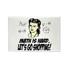 Math Is Hard. Let's Go Shopping! Rectangle Magnet