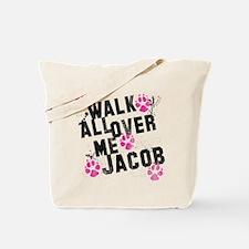 Walk all over me Jacob