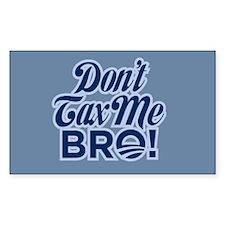 Don't Tax Me Bro! Decal