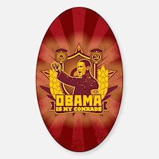 Obama Is My Comrade Sticker (Oval)