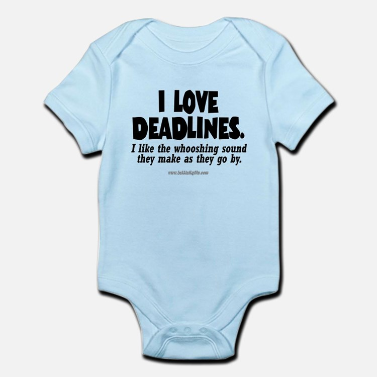 Deadlines... Infant Bodysuit