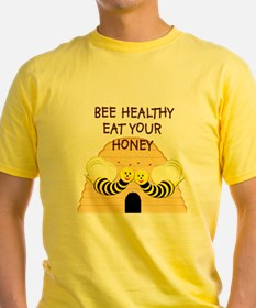 """Bee Healthy, Eat Your Honey"" T"
