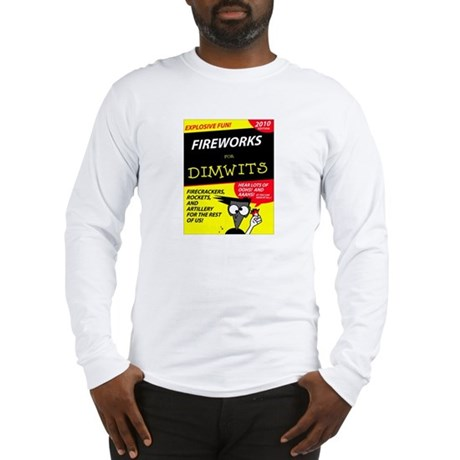 Fireworks for Dimwits - Long Sleeve T-Shirt