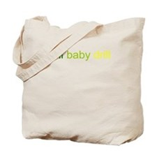 BP Oil Spill - drill baby dri Tote Bag