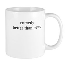 Comedy better than news Mug