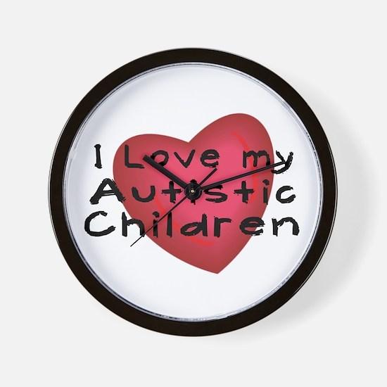 I Love My Autistic Children Wall Clock