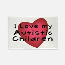 I Love My Autistic Children Rectangle Magnet