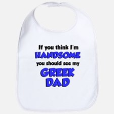 Think I'm Handsome Greek Dad Bib