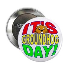 It's Groundhog Day Button