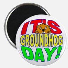 It's Groundhog Day Magnet
