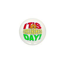 It's Groundhog Day Mini Button