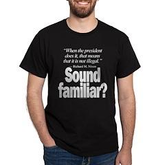 Sound familiar? Black T-Shirt