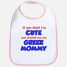 Think I'm Cute Greek Mommy Bib