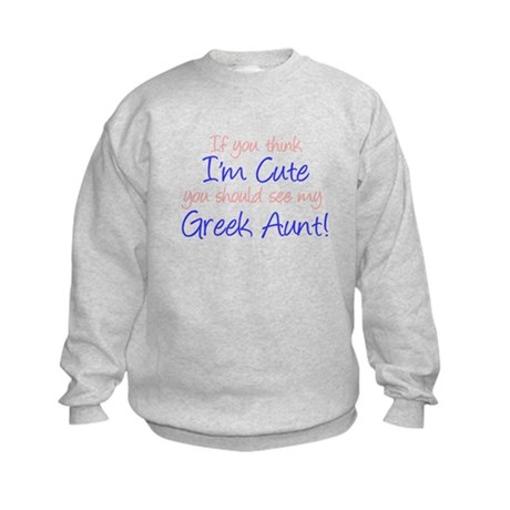 Think I'm Cute Greek Aunt (Ha Kids Sweatshirt