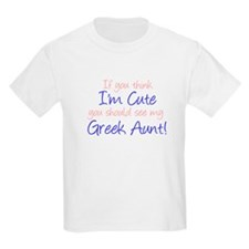 Think I'm Cute Greek Aunt (Ha T-Shirt