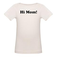 Hi Mom! Tee