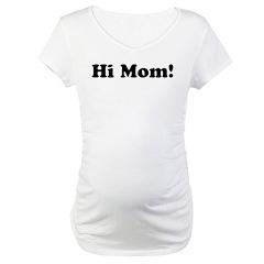 Hi Mom! Shirt