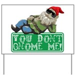 You Don't Gnome Me! Yard Sign