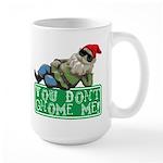 You Don't Gnome Me! Large Mug