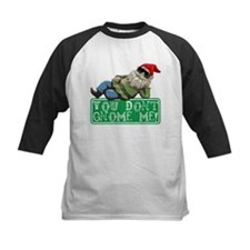 You Don't Gnome Me! Tee