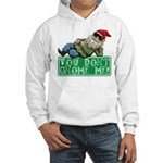 You Don't Gnome Me! Hooded Sweatshirt
