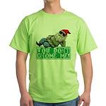You Don't Gnome Me! Green T-Shirt