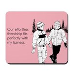 Effortless Friendship Mousepad