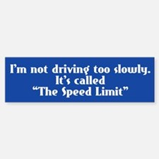Speed Limit Not Slow Bumper Bumper Sticker