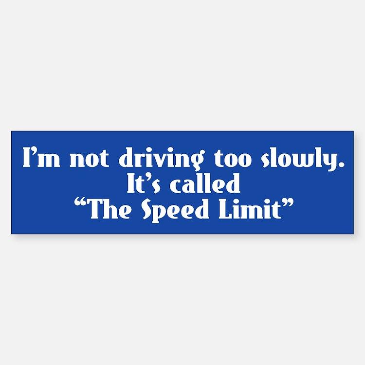 Speed Limit Not Slow Bumper Bumper Sticker