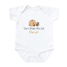 Don't Make Me Call Oma Infant Bodysuit