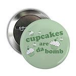 Cupcakes Are Da Bomb Button