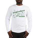 Cupcakes Are Da Bomb Long Sleeve T-Shirt