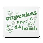 Cupcakes Are Da Bomb Mousepad