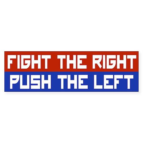 Fight the Right-Push the Left Bumper Sticker